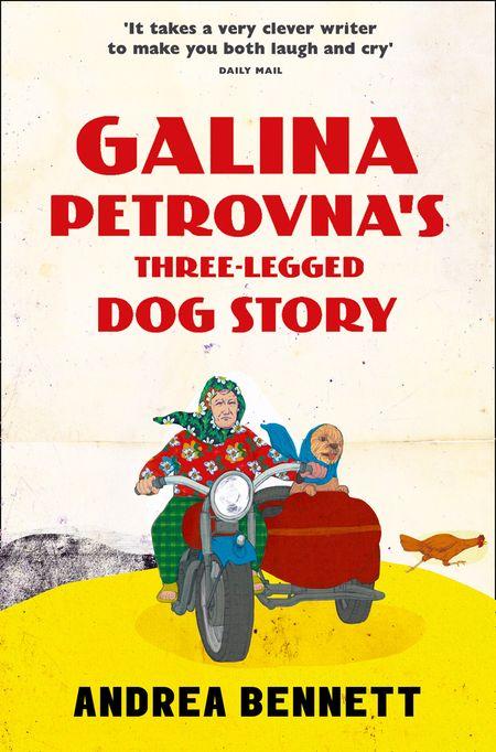 Galina Petrovna's Three-Legged Dog Story - Andrea Bennett