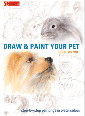 Draw and Paint your Pet eBook  by Susie Wynne