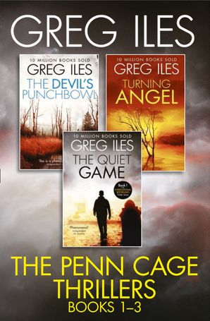 Greg Iles 3-Book Thriller Collection: The Quiet Game, Turning Angel, The Devil's Punchbowl eBook  by Greg Iles