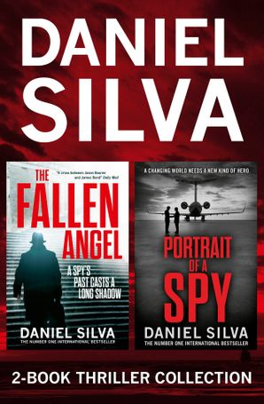 Daniel Silva 2-Book Thriller Collection: Portrait of a Spy, The Fallen Angel eBook  by Daniel Silva