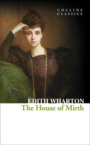 The House of Mirth (Collins Classics) eBook  by