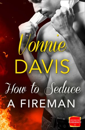 How to Seduce a Fireman (Wild Heat, Book 2) Paperback  by Vonnie Davis