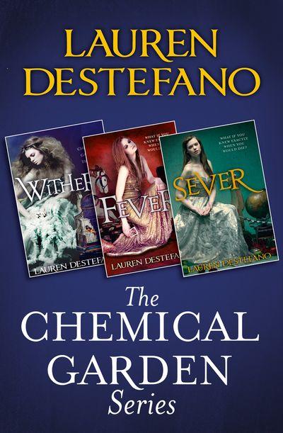 The Chemical Garden Series Books 1-3 - Lauren DeStefano