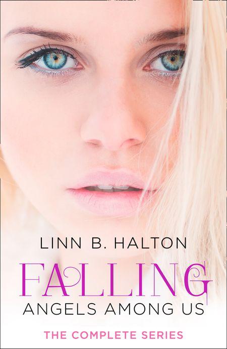 Falling: The Complete Angels Among Us Series - Linn B. Halton