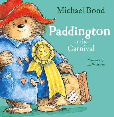 Paddington at the Carnival (Read Aloud) - Michael Bond, Read by Jim Broadbent, Illustrated by R. W. Alley