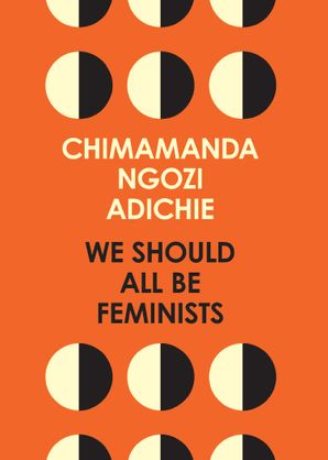 We Should All Be Feminists Paperback  by Chimamanda Ngozi Adichie