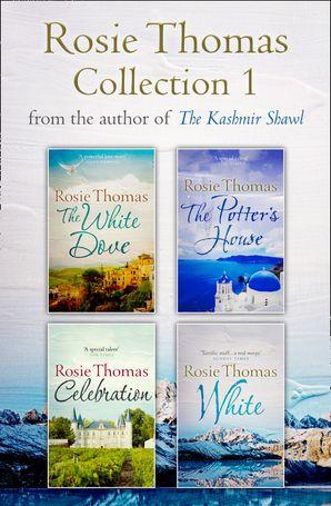 Rosie Thomas 4-Book Collection: The White Dove, The Potter's House, Celebration, White eBook  by Rosie Thomas