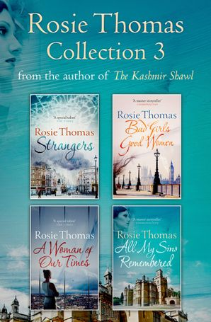 Rosie Thomas 4-Book Collection: Strangers, Bad Girls Good Women, A Woman of Our Times, All My Sins Remembered eBook  by Rosie Thomas