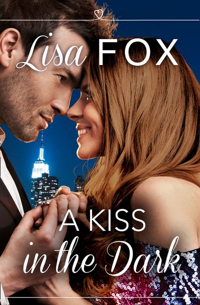 A Kiss in the Dark: HarperImpulse Contemporary Romance (A Novella) - Lisa Fox