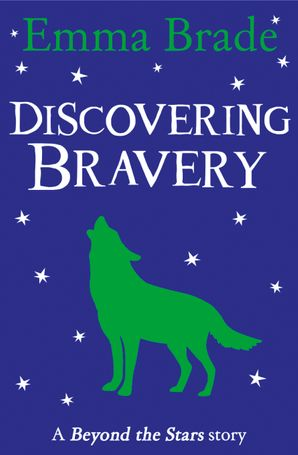 Discovering Bravery: Beyond the Stars eBook  by