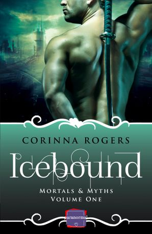 Icebound (Mortals & Myths, Book 1) Paperback  by Corinna Rogers