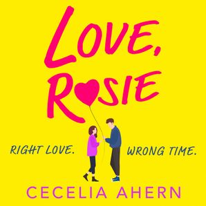 Love, Rosie (Where Rainbows End) Download Audio Unabridged edition by Cecelia Ahern