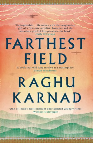 Farthest Field: An Indian Story of the Second World War Paperback  by