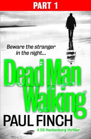 Dead Man Walking (Part 1 of 3) eBook  by Paul Finch