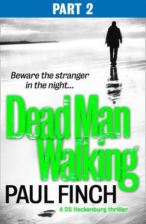 Dead Man Walking (Part 2 of 3) (Detective Mark Heckenburg, Book 4) eBook  by Paul Finch