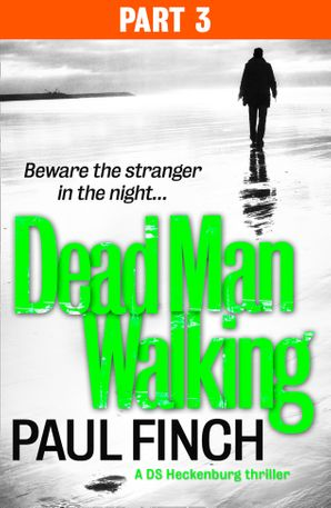 Dead Man Walking (Part 3 of 3) (Detective Mark Heckenburg, Book 4) eBook  by Paul Finch