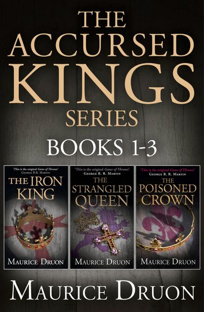 The Accursed Kings Series Books 1-3 - Maurice Druon