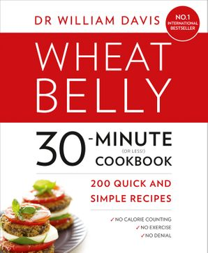 Wheat Belly 30-Minute (or Less!) Cookbook Paperback  by William Davis, M.D.