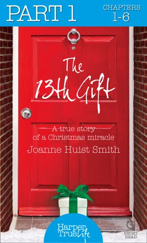 The 13th Gift: Part One (HarperTrue Life – A Short Read)