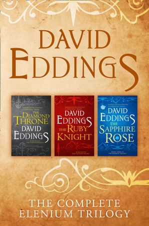 The Complete Elenium Trilogy: The Diamond Throne, The Ruby Knight, The Sapphire Rose eBook  by David Eddings