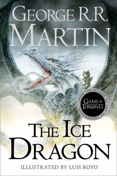 The Ice Dragon - George R.R. Martin, Illustrated by Luis Royo