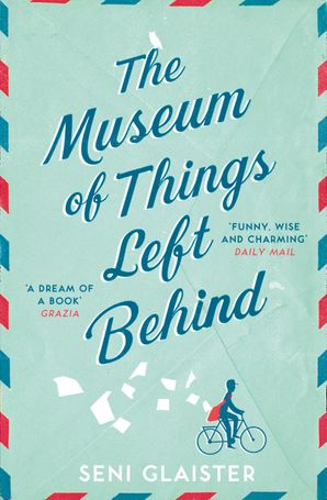 The Museum of Things Left Behind Paperback  by Seni Glaister