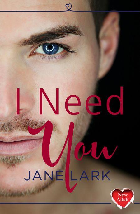 I Need You - Jane Lark