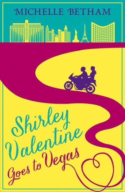 Shirley Valentine Goes to Vegas - Michelle Betham