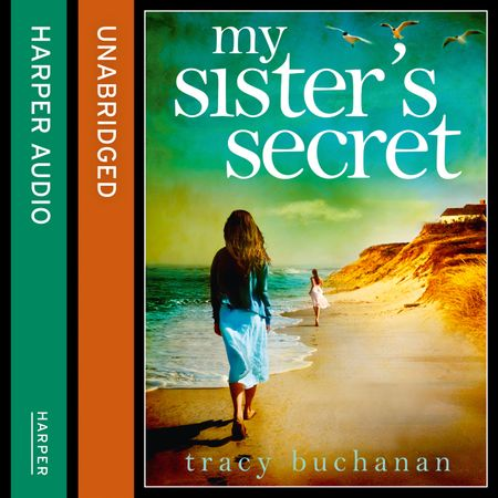 My Sister's Secret - Tracy Buchanan, Read by Emma Gregory