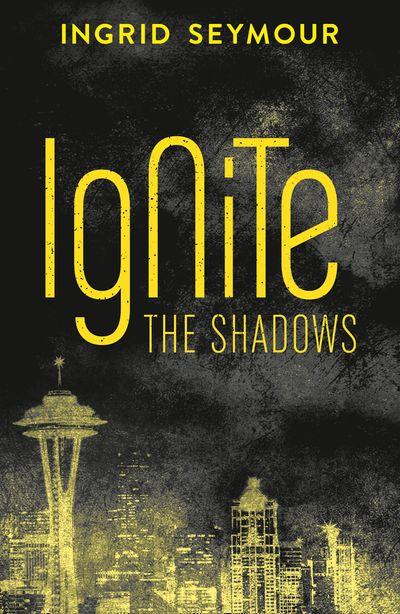 Ignite the Shadows - Ingrid Seymour