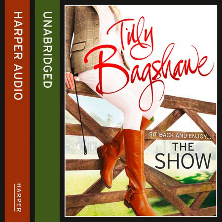 The Show: Racy, pacy and very funny! (Swell Valley Series, Book 2) - Tilly Bagshawe, Read by Scarlett Mack