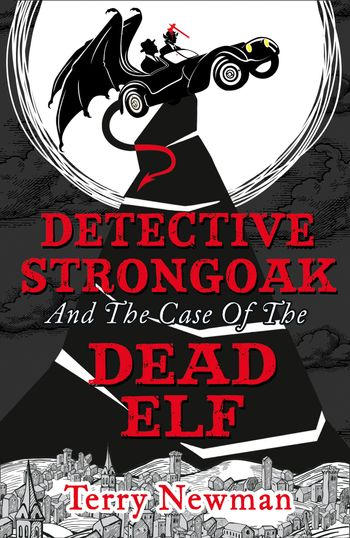 Detective Strongoak and the Case of the Dead Elf - Terry Newman