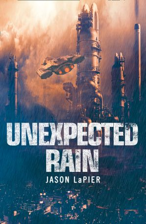 Unexpected Rain Paperback  by Jason LaPier