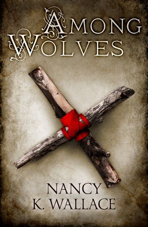 Among Wolves Paperback  by Nancy K. Wallace