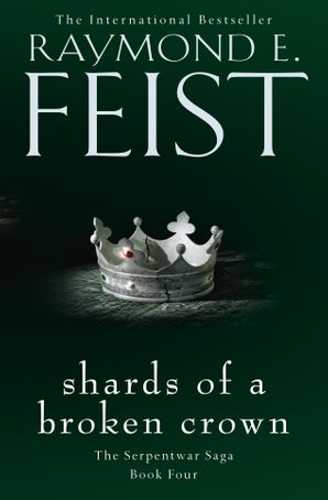 Shards of a Broken Crown Paperback  by Raymond E. Feist