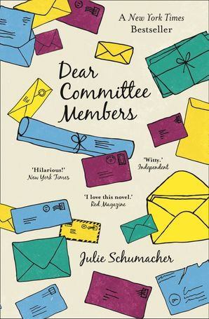 Dear Committee Members Paperback  by Julie Schumacher