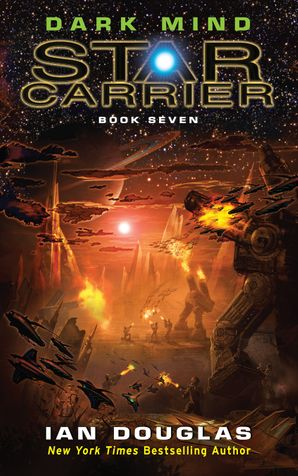 Dark Mind (Star Carrier, Book 7) Paperback  by Ian Douglas