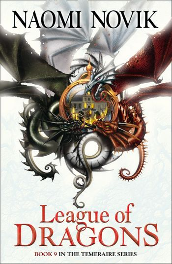 League of Dragons - Naomi Novik