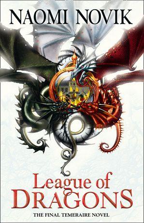 League of Dragons Paperback  by Naomi Novik