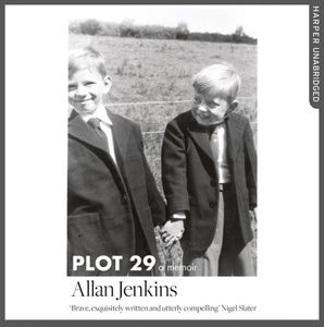 Plot 29: A Memoir: LONGLISTED FOR THE BAILLIE GIFFORD AND WELLCOME BOOK PRIZE  Unabridged edition by No Author