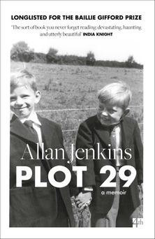 Plot 29: A Memoir: LONGLISTED FOR THE BAILLIE GIFFORD AND WELLCOME BOOK PRIZE
