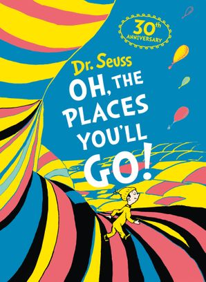 Oh, The Places You'll Go! Deluxe Gift Edition (Dr. Seuss) Hardcover  by Dr. Seuss