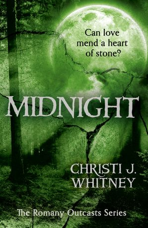 Midnight (The Romany Outcasts Series, Book 3) eBook  by Christi J. Whitney