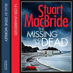 The Missing and the Dead (Logan McRae, Book 9)