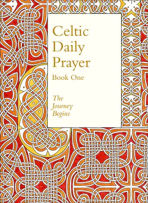 Celtic Daily Prayer: Book One Hardcover Revised edition by No Author