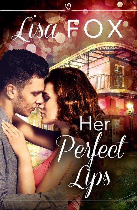 Her Perfect Lips: HarperImpulse Contemporary Romance (A Novella) - Lisa Fox