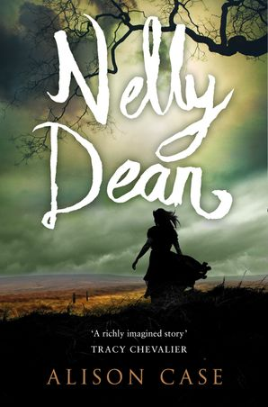 Nelly Dean Paperback  by Alison Case