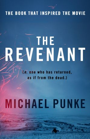 The Revenant Paperback Film tie-in edition by Michael Punke