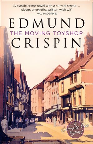 The Moving Toyshop (A Gervase Fen Mystery) eBook  by Edmund Crispin