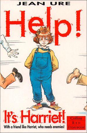 Help! It's Harriet! eBook  by Jean Ure